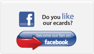 Do you like our eCards? Become our fan on Facebook